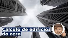 Curso para Cálculo de edifícios do zero